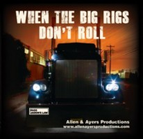 """""""When the Big Rigs Don't Roll"""""""